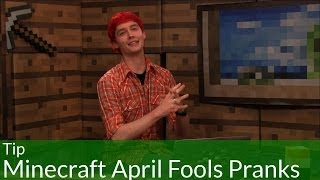 Tip: Minecraft April Fools Pranks