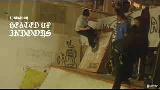 Lowcard HQ: Heated Up Indoors