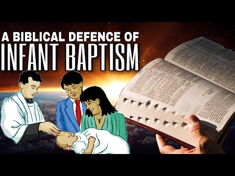 In Defence of Infant Baptism | A Biblical Documentary on Baptizing Babies