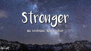 Ina Wroldsen, Alan Walker - Stronger (Lyrics)