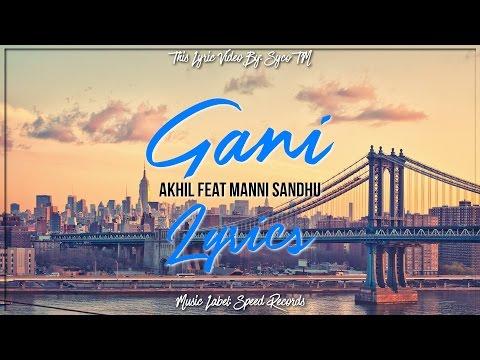 Gani | Lyrics | Akhil Feat. Manni Sandhu | Syco TM
