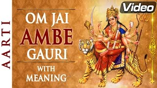 Om Jai Ambe Gauri | Full Aarti with Lyrics & Meaning | Bhakti Songs