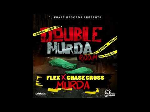 Flexx & Chase Cross - Murda
