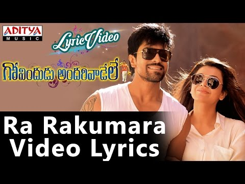 Ra Rakumara Video Song With Lyrics II Govindudu Andarivaadele Songs