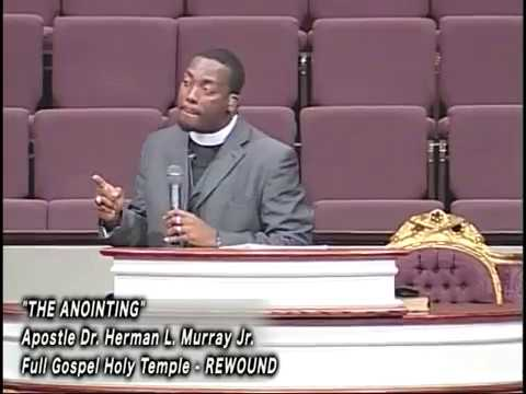 """""""THE ANOINTING""""  APOSTLE DR. HERMAN L. MURRAY JR."""