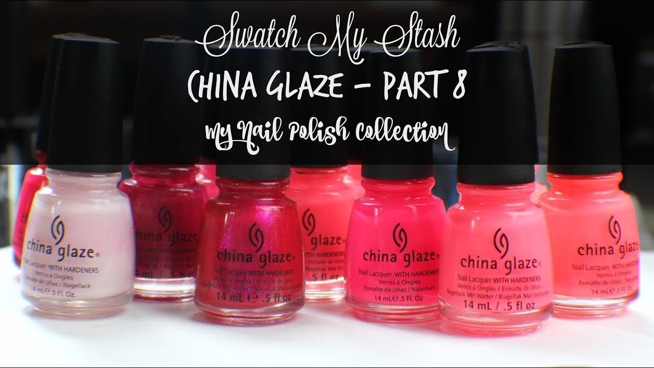 Swatch My Stash - China Glaze Part 8 | My Nail Polish Collection ...