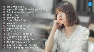 Top 30 Bài Hát Nhạc Trẻ Buồn Gây Nghiện Hay Nhất Hiện Nay - Nhạc Trẻ Hay Nhất Tháng 6 2019