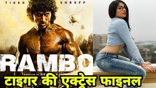 """Tiger Shroff Upcoming Hollywood Hindi Remake """"Rambo"""" Actress Final"""