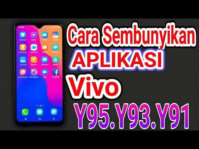 Cara Sembunyikan Aplikasi Vivo Y95 Y91 Y93 Youtube