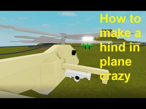 Roblox Plane Crazy How To Make A Helicopter Roblox Plane Crazy Mi 24 Hind Tutorial Youtube