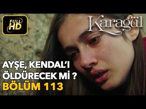 Karagül 113. Bölüm / Full HD (Tek Parça) - Ayşe Kendal'ı Öldürecek mi ?