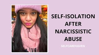 Self-Isolation After Narcissistic Abuse: You're Not Alone