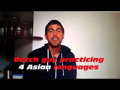 Dutch guy practicing 4 Asian languages