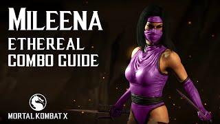 Mortal Kombat X: MILEENA (Ethereal) Combo Guide