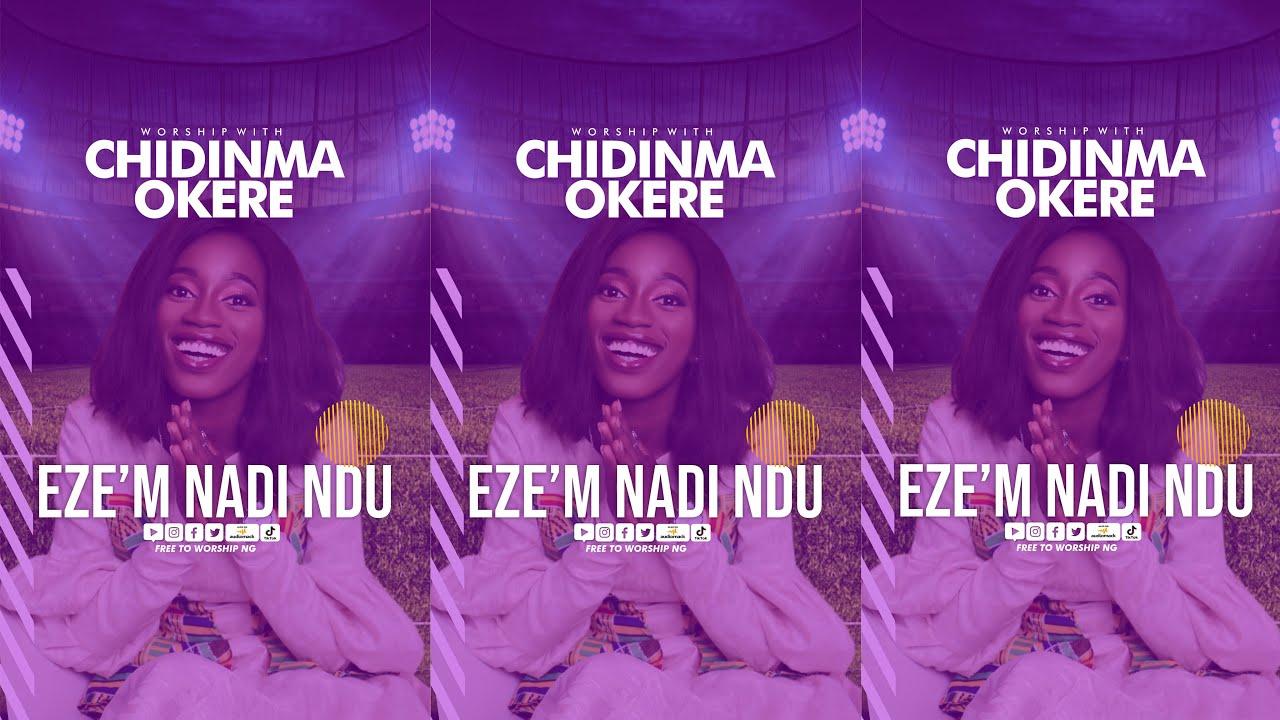 Download Chidinma Okere - EZE'M NADI NDU