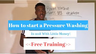 How to Start a Pressure Washing Business in 2019   Low-Cost Method!  