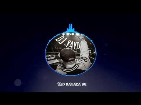 S e x o Maniaca Mix | DJ YAYO