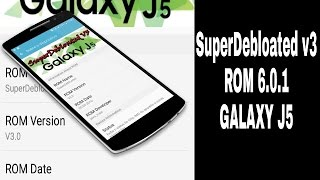 Galaxy j5 j500m ROM SuperDebloated v3 Android 6.0.1