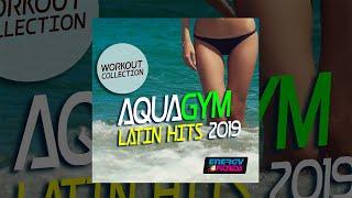 E4F - Aqua Gym Latin Hits 2019 Workout Collection - Fitness & Music 2019