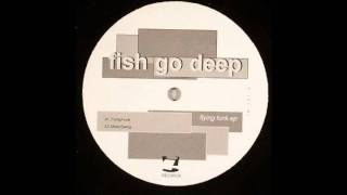Fish Go Deep - Flying Funk