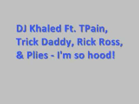 DJ Khaled Ft Tpain, Plies, Rick Ross,...