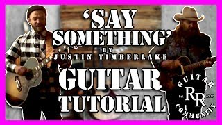How To Play 'Say Something' by Justin Timberlake on Guitar (Beginner Version)