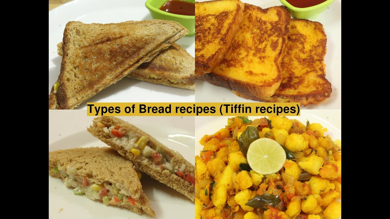Four Different Types Of Quick Tasty Bread Recipes Tiffin Recipes Kids Special