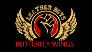 LEATHER BOYS - BUTTERFLY WINGS (BACK IN THE STREETS 2014)