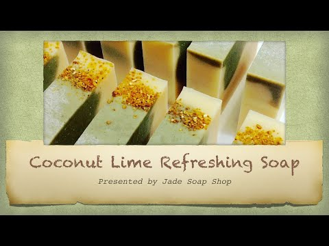001 Coconut Lime Refreshing Cold Process Soap Making 椰奶萊姆清新沐浴皂