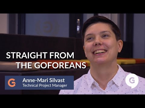 Straight from the Goforeans - Anne-Mari Silvast, Technical Project Manager