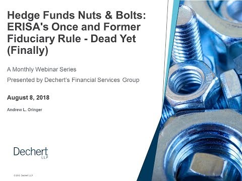 Hedge Funds Nuts & Bolts: ERISA's Once and Former Fiduciary Rule - Dead Yet (Finally)