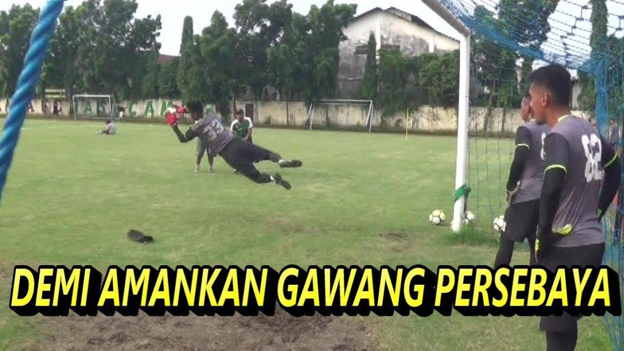 Rahasia Jadi Kiper Handal Persebaya Surabaya Youtube