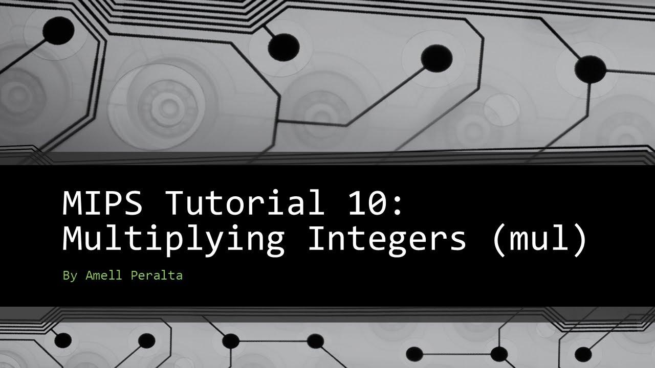 MIPS Tutorial 10 Multiplying Integers mul