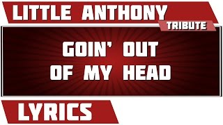 Goin' Out Of My Head - Little Anthony tribute - Lyrics Mp3