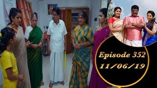 Kalyana Veedu | Tamil Serial | Episode 352 | 11/06/19 |Sun Tv |Thiru Tv