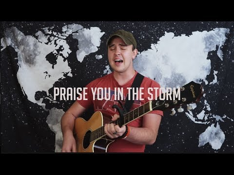 Praise you in the Storm-Music Monday