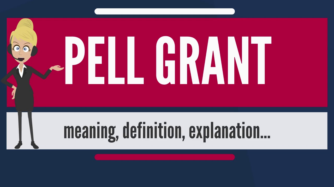 what is pell grant? what does pell grant mean? pell grant meaning