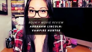 Book + Movie Review - Abraham Lincoln: Vampire Hunter
