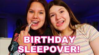 BIRTHDAY SLEEPOVER WITH MY BESTIE! ***Funny Birthday Vlog***