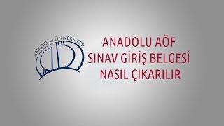 Aöf Sınav Giriş Belgesi Nasıl Çıkarılır Anadolu Üniversitesi Açıköğretim Fakültesi