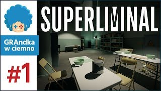 Superliminal PL #1 | Iluzje, zakrzywienia perspektywy, mózg na ścianie :o