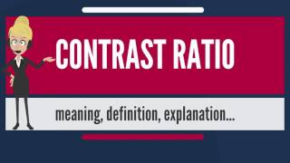 What is CONTRAST RATIO? What does CONTRAST RATIO mean? CONTRAST RATIO meaning & explanation