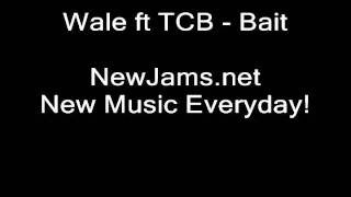 wale ft tcb bait