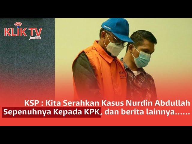 [3 KLIK TODAY] Kasus Nurdin Diserahkan Penuh ke KPK | Artidjo Alkostar Wafat | KRL Yogya Solo Diresm