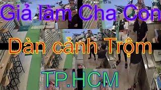 Tin tức 24h Cảnh giác 2 cha con trộm cắp chuyên nghiệp tại TP.HCM