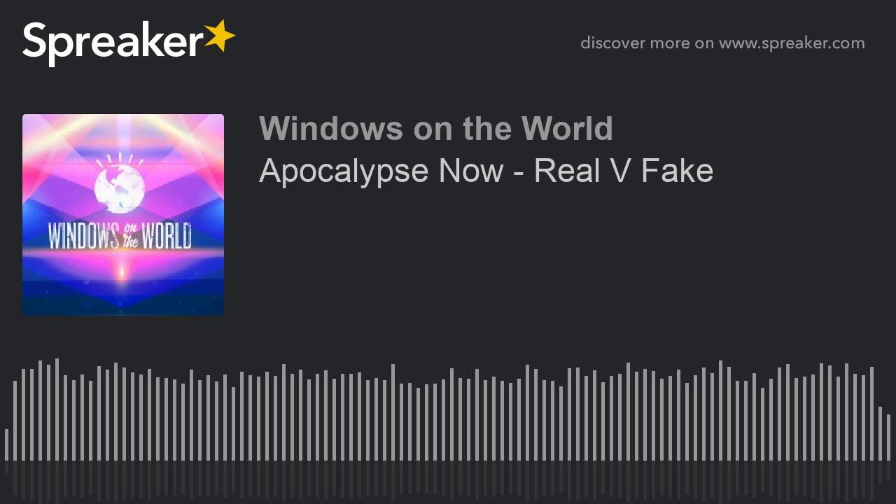 Apocalypse Now - Real V Fake thumbnail
