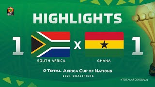 HIGHLIGHTS   #TotalAFCONQ2021   Round 5 - Group C: South Africa 1-1 Ghana