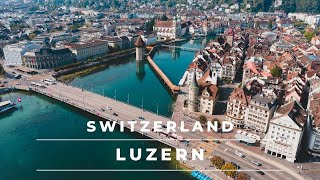 Lucerne Switzerland in 4k cinematic | Views of beautiful Lucerne City by drone – Switzerland tourism