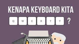 """Kenapa Keyboard Kita """"QWERTY""""? Bukan """"ABCDE""""?"""