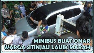 Download Minibus Jadi Sasaran Amarah Warga Sitinjau Lauik